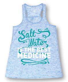 Look at this #zulilyfind! Blue Marble 'Salt Water Is the Best Medicine' Flowy Tank #zulilyfinds