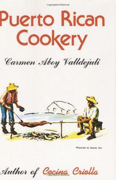 Puerto Rican Cookery: Carmen Aboy Valldejuli: 9780882894119: Amazon.com: Books
