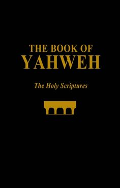 Read The Book of YAHWEH online FREE!