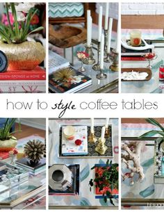Hi Sugarplum | How to Style Coffee Tables...1 Table, 6 Ways!