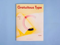 """I have what's probably not a great inclination to pursue what I love first and figure out the money later,"" says Elana Schlenker matter-of-factly as she recounts putting together the very first issue of Gratuitous Type, her celebrated ""journal of typographic smut.""  These words are ones that prob"