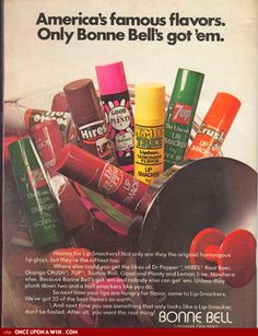 Jumbo Bonnie Bell Lip Smacker! My sister and I shared a strawberry, butterscotch and a rootbeer. Our entire youth, we never used one up. (Alas we were thin lipped girls.)
