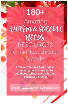 180 Amazing Autism and Special Needs Resources for Families, children, and adults Freebie