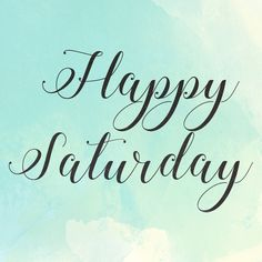 """Happy Saturday!   ("""" Looking forward for today with my little family and then tonight!!"""")"""