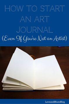 How to Start An Art Journal