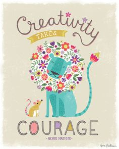 Creativity takes courage - Quote by Henri Matisse / Lion, mouse, flowers, illustration