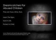 Join us on Facebook at:  www.facebook.com/DreamcatchersforAbusedChildren