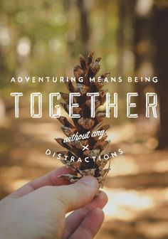 """""""Adventuring means being together without distractions."""" - Babette Mendoza, FamilyTrails. What does it mean to you?"""