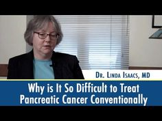 Why Is it So Difficult to Treat Pancreatic Cancer Conventionally (video)