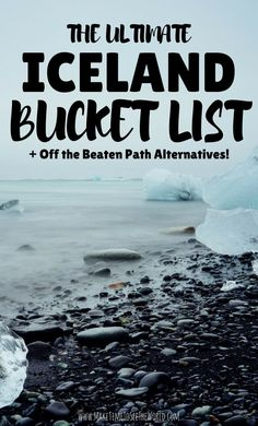 The Ultimate Iceland Bucket List: all of Iceland's highlights and must see spots complete with Off The Beaten Path Alternatives ****************************************************** Iceland Highlights | Iceland Things To Do | Iceland Off The Beaten Path | Iceland Top Things To Do | Iceland Things To Do