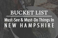 We asked our viewers about the must-see and must-do things in the Granite State for new and existing residents, check them out in this New Hampshire bucket list!