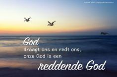 Geprezen zij de Heer; dag aan dag, deze God draagt ons en redt ons, onze God is een reddende God. Psalmen 68:20-21 #God, #Redding https://www.dagelijksebroodkruimels.nl/psalmen-68-20-21/