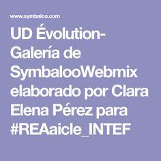 UD Évolution- Galería de SymbalooWebmix elaborado por Clara Elena Pérez para #REAaicle_INTEF