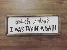 Splish Splash I Was Takin' A Bath Hand Painted Wood Sign Size: Sign Comes With Hook To Hang (You Attach) All Orders Have A 2 Week Production Time Design Copyright JaxnBlvd 2016 Fixer Upper, Primitive Bathrooms, Country Bathrooms, Kid Bathrooms, Black Bathrooms, Vintage Bathrooms, Dream Bathrooms, Amazing Bathrooms, Painted Wood Signs