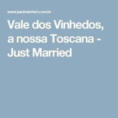 Vale dos Vinhedos, a nossa Toscana - Just Married