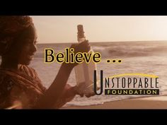 Believe - The Unstoppable Foundation