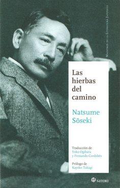 """De carácter mucho más introspectivo que alguna de sus obras más conocidas, """"Las hierbas del camino"""" fue la última novela que escribió Natsume Sōseki."""