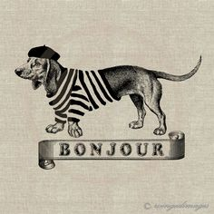 INSTANT DOWNLOAD French Dachshund Bonjour Digital Image No.102 Iron-On Transfer to Fabric (burlap, linen) Paper Prints (cards, tags). $3.50, via Etsy.