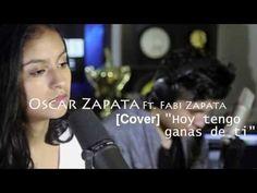 """""""Hoy Tengo Ganas De Ti"""" [Cover] by Oscar & Fabi Zapata"""