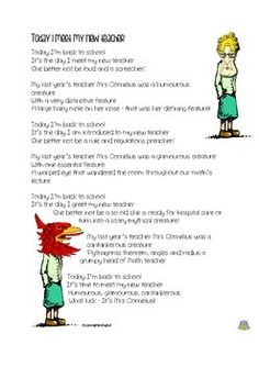 An original hiliarious poem about the first day back at school and wondering who your teacher is ...(both in American spelling and English spelling e.g. humorous/humourousToday Im back to school Its the day I meet my new teacher She better not be loud and a screecher!My last years teacher Mrs Cornelius was a humorous creature  With a very distinctive feature A large hairy mole on her nose - that was her defining feature!....the poem ends by revealing the child's new teacher is in fact their… Your Teacher, Teacher Pay Teachers, School Plan, Back To School, English Spelling, Funny Poems, Rhyming Words, Kids Writing, School Humor