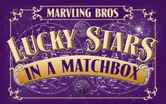 Lucky Stars In A Matchbox  - This box takes inspiration from wizardry, magic and a handful of lucky stars.