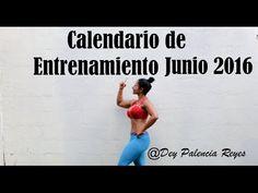 Calendario de entrenamiento Junio 2016 - Dey Palencia Reyes - YouTube