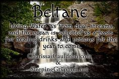 Beltane Magickal Tip - Living water, as from dew, streams, and the ocean is collected as a basis for healing drinks and potions for the year to come. Green Witchcraft, Magick, Wicca, White Witch, Living Water, Sabbats, Beltane, Summer Solstice, Physical Education