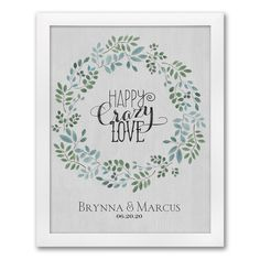"A full color print that says: ""Happy Crazy Love."" This print can be used as a decoration or guest signature. Doubles as a keepsake for the bride and groom. Framed in a white wooden frame. Watercolor Wedding, Floral Watercolor, Love Frames, Craft Wedding, Wedding Ideas, Neon Party, Crazy Love, Happy Love, Art Store"