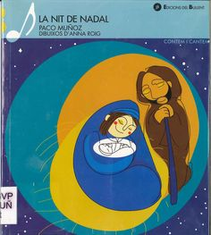 """Paco Muñoz / Anna Roig. """"La nit de Nadal"""". Edicions del Bullent. (3 a 6 anys). Està a la biblio. Lyrics, Xmas"""