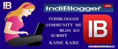 Indiblogger community me blog ko kaise submit kare indiblogger me blog kaise add kare indiblogger community me blog website kaise verify kare indiblogger me blog post submit karke promote kaise karte hai Ib me blog add karke site ka traffic kaise increse kare.