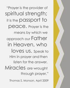 Thomas S. Monson LDS Prayer Quote #passporttopeace #spiritualstrength http://sprinklesonmyicecream.blogspot.com/
