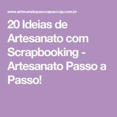20 Ideias de Artesanato com Scrapbooking - Artesanato Passo a Passo!