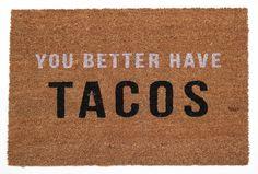You Better Have Tacos Doormat