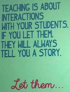 Teaching is about interactions!