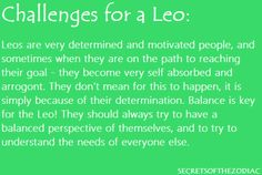 Challenges for a Leo , true my issue is balancing everything out. I'm very intense either I do it or I don't, I'm all in or I'm not, need to find middle ground