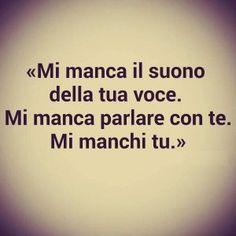 """Mi Manchi..vorrei averti qui..ora Non vorrei dirti """"mi manchi"""", ma vorrei dirti """"vengo a prenderti"""". perché dirti mi manchi non cambia la situazione. Dirti mi manchi non ti porta qui da me. Io voglio i tuoi occhi, il tuo sorriso e le tue parole. Io voglio viverti, e che mi manchi non vorrei nemmeno pensarlo. … Italian Phrases, Italian Quotes, Italian Memes, Cant Stop Loving You, I Love You, My Love, Some Quotes, Words Quotes, Sayings"""