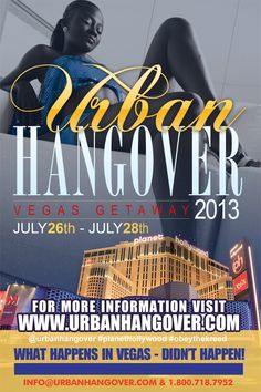 RSVP for #VEGAS: Urban Hangover 2013 –PACKAGES! The Urban Hangover II Vegas Getaway!!! **PAYMENT PLANS AVAILABLE** - Black Folk Hot Spots