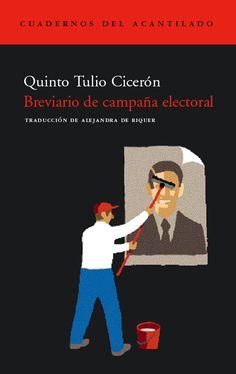 #librosencampaña #26j Breviario de campaña electoral, de Cicerón. Traducción de Alejandra de Riquer para la editorial Acantilado #politica #elecciones #eleccions #ciceron #cicero