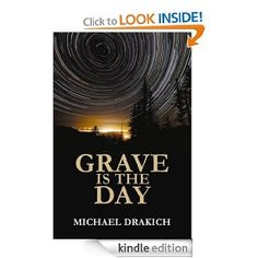 Grave as the Day by Michael Drakich
