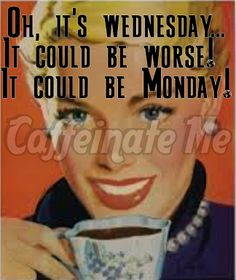Oh, it's Wednesday!