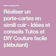 Réaliser un porte-cartes en simili cuir - Idées et conseils Tutos et DIY Couture facile (débutant)