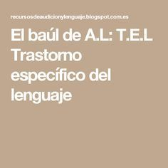 El baúl de A.L: T.E.L Trastorno específico del lenguaje Books, Tea, Children's Magazines, Speech And Language, Phonological Awareness, Libros, Book, Teas, Book Illustrations