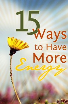 How do we have so much energy? These 15 things will help to get more energy & zest for life      #energize