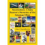 Recollections: A Baby Boomer's Memories of the Fabulous Fifties (Kindle Edition)By Jim Chambers Social Issues, American History, Growing Up, Kindle, Positivity, Entertaining, Memories, Adventure, Reading