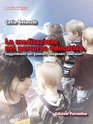 La meditazione nel percorso educativo. Suggerimenti per genitori, insegnanti, educatori - copertina