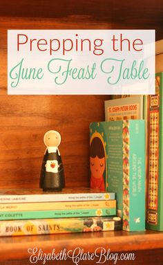 Ideas and books for celebrating the month of June in the Catholic home. Living the liturgy!