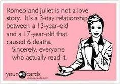 Kids when you think Romeo & Juliet is sooooo romantic just remember this tidbit!