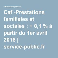 Caf -Prestations familiales et sociales: + 0,1% à partir du 1er avril 2016   service-public.fr