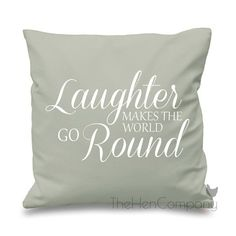 Laughter Makes The World Go Round Quote Saying by TheHenCompany