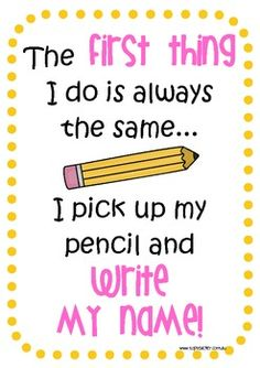Say as a whole class when papers are passed out to remind each student to write their name on papers. Kindergarten students love reciting this! Classroom Posters, Kindergarten Classroom, School Classroom, Classroom Ideas, Future Classroom, Teacher Posters, Classroom Clipart, Disney Classroom, Classroom Procedures